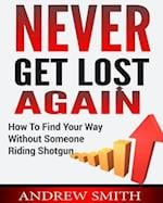 Never Get Lost Again