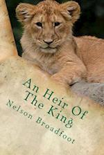 An Heir of the King af Nelson Broadfoot