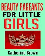 Beauty Pageants for Little Girls