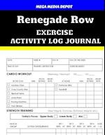 Renegade Row Exercise Activity Log Journal