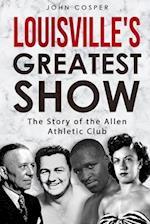Louisville's Greatest Show