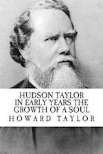 Hudson Taylor in Early Years the Growth of a Soul (Revival Press Edition)