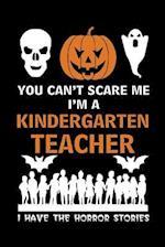 You Can't Scare Me I'm a Kindergarten Teacher