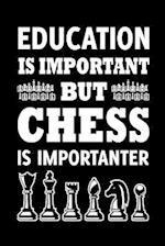Education Is Important But Chess Is Importanter