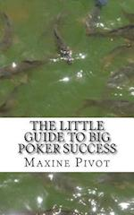 The Little Guide to Big Poker Success