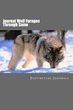 Journal Wolf Forages Through Snow