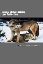 Journal Wolves Winter Love Protection