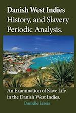 Danish West Indies History, and Slavery Periodic Analysis