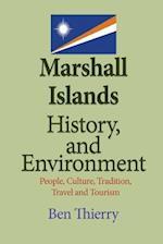 Marshall Islands History, and Environment