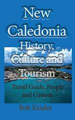 New Caledonia History, Culture and Tourism