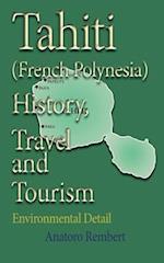 Tahiti (French Polynesia) History, Travel and Tourism