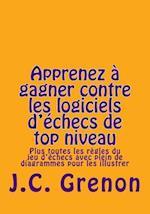 Apprenez a Gagner Contre Les Logiciels D'Echecs de Top Niveau