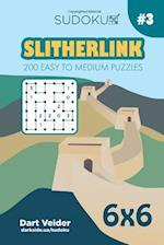 Sudoku Slitherlink - 200 Easy to Medium Puzzles 6x6 (Volume 3)