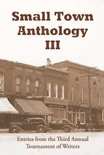 Small Town Anthology III