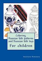 Coloring. Russian Folk Patterns and Russian Folk Toys