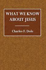 What We Knows about Jesus