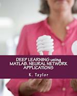 Deep Learning Using MATLAB. Neural Network Applications