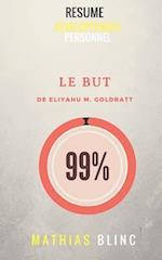 Le But de Eliyahu M. Goldratt (Resume)