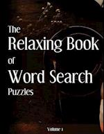 The Book of Relaxing Word Search Puzzles Volume 1