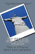 The Seed of a Woman Edited Version