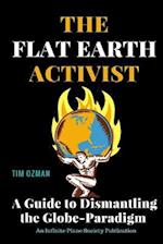 The Flat Earth Activist