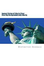 Journal Statue of Liberty Clear Blue Sky Background Lady Liberty
