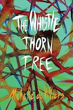 The Whistle Thorn Tree