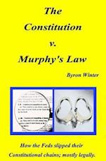 The Constitution V. Murphy's Law