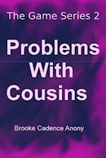 Problems with Cousins