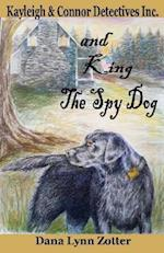 Kayleigh and Connor Detectives Inc. and King the Spy Dog