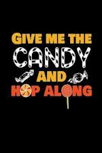 Give Me the Candy and Hop Along