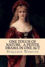 One Touch of Nature - A Petite Drama in One Act