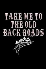 Take Me to the Old Back Roads