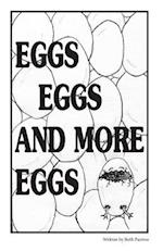 Eggs Eggs and More Eggs