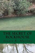 The Secret of Rockhouse