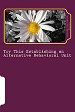 Establishing an Alternative Behavioral Unit