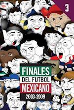 Finales del Futbol Mexicano 2003-2009