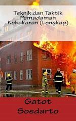 Teknik Dan Taktik Pemadaman Kebakaran (Lengkap)