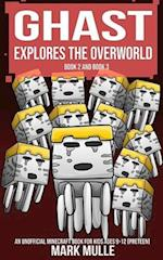 Ghast Explores the Overworld, Book Two and Book Three (an Unofficial Minecraft Book for Kids Ages 9 - 12 (Preteen)