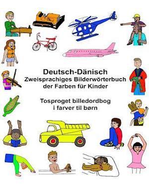 Deutsch-Danisch Zweisprachiges Bilderworterbuch Der Farben Fur Kinder Tosproget Billedordbog I Farver Til Born