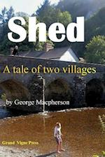 Shed - A Tale of Two Villages