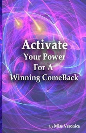 Activate Your Power for a Winning Comeback