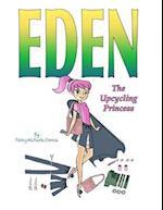 Eden the Upcycling Princess