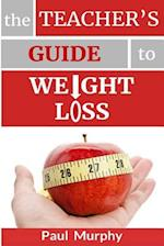 The Teacher's Guide to Weight Loss