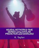 Neural Networks Time Series Using MATLAB. Prediction and Modeling
