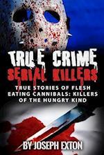 True Crime Serial Killers