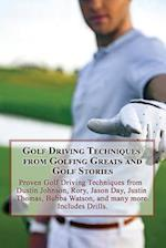 Golf Driving Techniques from Golfing Greats and Stories