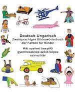 Deutsch-Ungarisch Zweisprachiges Bilderworterbuch Der Farben Fur Kinder