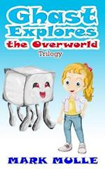 Ghast Explores the Overworld Trilogy (an Unofficial Minecraft Book for Kids Ages 9 - 12 (Preteen)