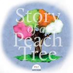 Story of a Peach Tree